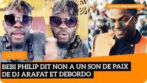 DJ Arafat 'Bebi Philip est HYPOCRITE'