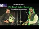Rhythm Ensemble | Pete Lockett And Selva Ganesh | Fusion Music | Instrumental | Art And Artistes
