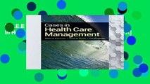 F.R.E.E [D.O.W.N.L.O.A.D] Cases In Health Care Management [A.U.D.I.O.B.O.O.K]
