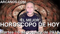 EL MEJOR HOROSCOPO DE HOY ARCANOS Martes 16 de Octubre de 2018