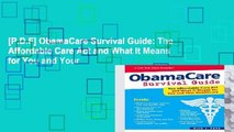 [P.D.F] ObamaCare Survival Guide: The Affordable Care Act and What It Means for You and Your