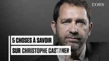 5 choses à savoir sur Christophe Castaner, nouveau ministre de l'Intérieur