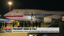 President Moon to discuss North Korea with Italian political leaders as well Pope Francis
