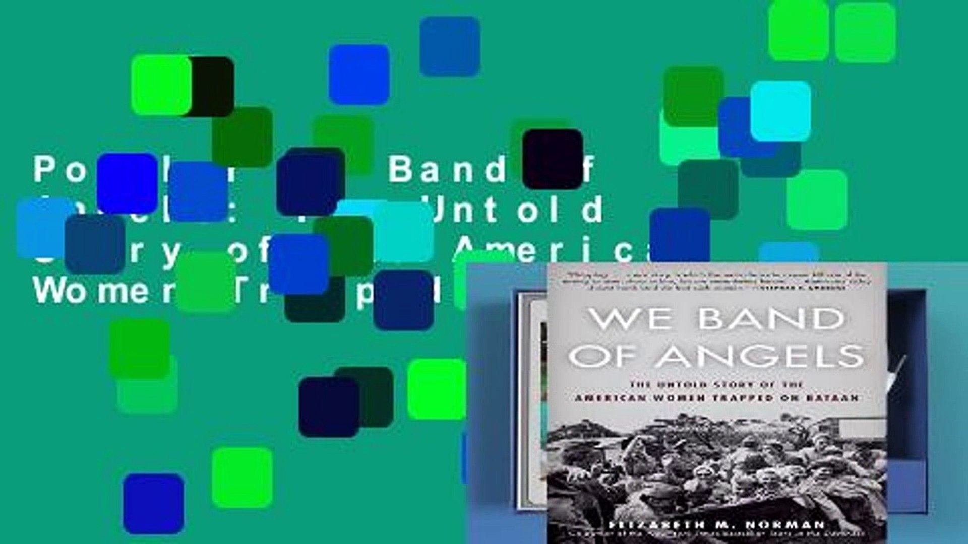 Popular We Band of Angels: The Untold Story of the American Women Trapped on Bataan