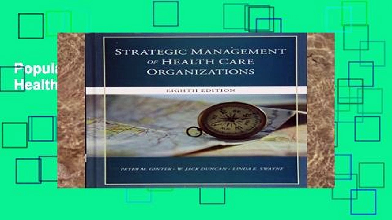 Popular The Strategic Management of Health Care Organizations