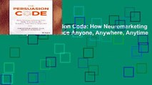 Review  The Persuasion Code: How Neuromarketing Can Help You Persuade Anyone, Anywhere, Anytime