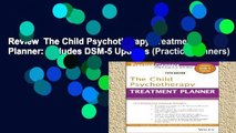 Review  The Child Psychotherapy Treatment Planner: Includes DSM-5 Updates (PracticePlanners)