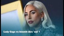 Lady Gaga: bientôt le mariage