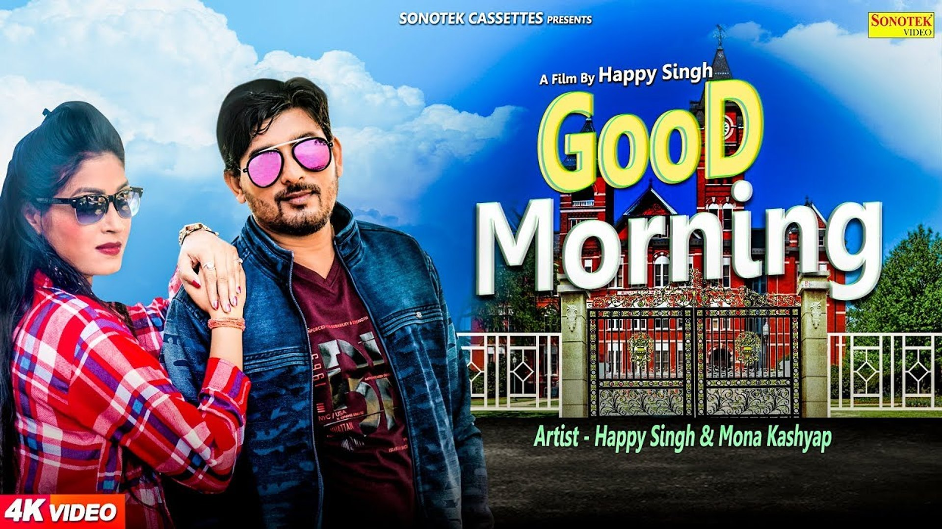 Good Morning _ Happy Singh, Mona Kashyap _ New Haryanvi Song 2018 _ Latest Haryanvi Songs