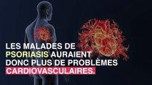 Le psoriasis serait lié à un risque plus élevé de maladies cardiovasculaires