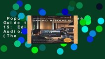 Popular The Definitive Guide to DaVinci Resolve 15: Editing, Color, Audio, and Effects (The