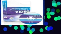 [P.D.F] Learn Adobe Photoshop Elements 8 and Adobe Premiere Elements 8 by Video (Learn by Video)