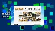 D.O.W.N.L.O.A.D [P.D.F] 3D Printing: Build Your Own 3D Printer and Print Your Own 3D Objects [P.D.F]