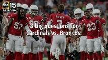 3 big questions for Cardinals vs. Broncos - ABC15 Sports
