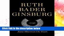 F.R.E.E [D.O.W.N.L.O.A.D] Ruth Bader Ginsburg: A Life [A.U.D.I.O.B.O.O.K]