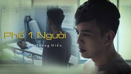 Phố 1 Người - Hồ Quang Hiếu - Official MV - Thiếu Niên Ra Giang Hồ OST