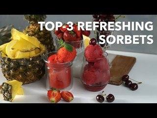 Top-3 refreshing sorbets [BA Recipes]