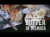 How to make butter in blender [BA Recipes]