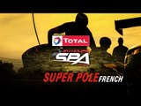 LIVE - SUPER POLE - TOTAL 24 Hours of Spa 2017 - FRENCH