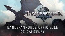 Thronebreaker : The Witcher Tales - Trailer de gameplay