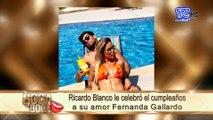 Ricardo Blanco le celebró el cumpleaños a su amor Fernanda Gallardo