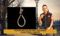 Nota Razak Chik: Hukum mati jalan mati, keluarga si mati perlu simpati
