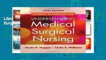 Library  Study Guide for Understanding Medical Surgical Nursing 5e
