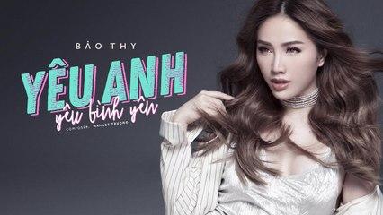 Yêu Anh Yêu Bình Yên | Bảo Thy Official