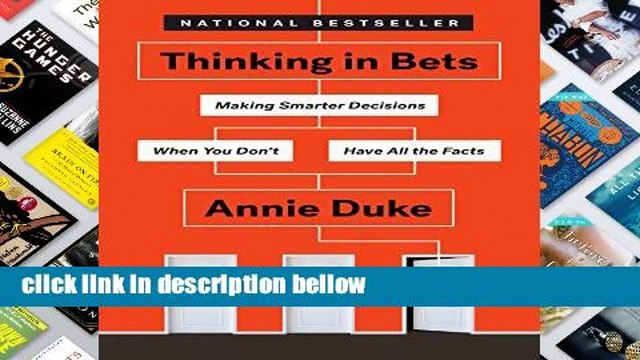 Review  Thinking in Bets: Making Smarter Decisions When You Don t Have All the Facts