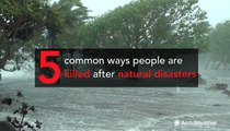 5 common ways people are killed after natural disasters