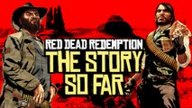 Red Dead Redemption 2 - The Story So Far