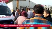 İnebolu Limanı'nda feci iş kazası