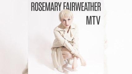 Rosemary Fairweather - MTV