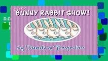 D.O.W.N.L.O.A.D [P.D.F] Bunny Rabbit Show!, The (Boynton on Board) [E.B.O.O.K]