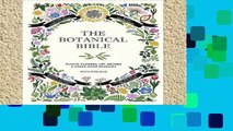 Popular The Botanical Bible: Plants, Flowers, Art, Recipes   Other Home Uses