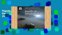 Popular Dawn of Small Worlds: Dwarf Planets, Asteroids, Comets (Astronomers  Universe)