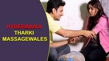 Hyderabadi Tharki Massage Wale   Ultimate Fun   Kiraak Hyderabadiz