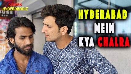Hyderabad mein kya chalra - Funny Frustration Comedy    Kiraak Hyderabadiz