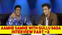 Aamne Samne With Gullu Dada Part 2 || Kiraak Hyderabadiz Interview