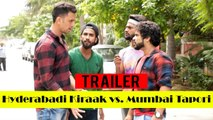 TRAILER - HYDERABADI KIRAAK vs MUMBAI TAPORI || KIRAAK HYDERABADIZ VIDEO