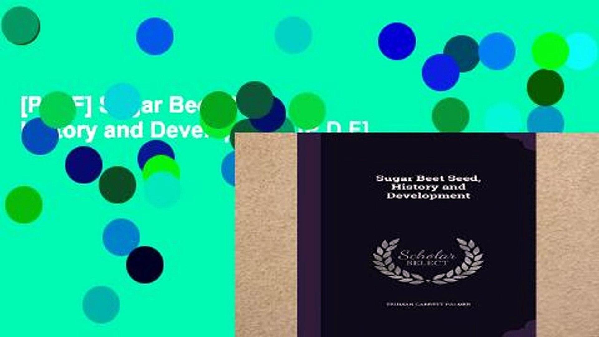 [P.D.F] Sugar Beet Seed, History and Development [P.D.F]