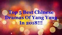Top 5 Best Chinese Dramas Of Yang Yang In 2018 - ภาพยนตร์ของ Yang Yang