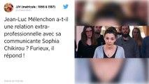 Jean-Luc Mélenchon a-t-il une relation avec sa communicante Sophia Chikirou ? Il répond !