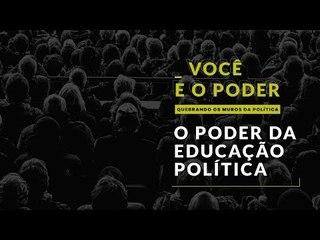 VOCÊ e o Poder | Quebrando os muros da política #5 | Educação Política