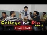 Final Exams || College ke din part 2 || Kiraak Hyderabadiz