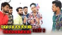 Hyderabadi Gangstars Part 2 || Intense Comedy Video || Kiraak Hyderabadiz