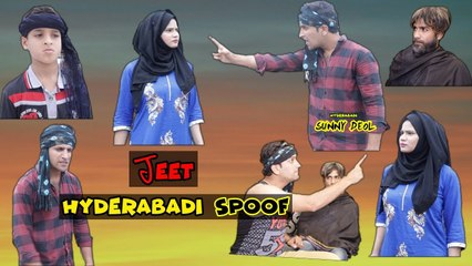 JEET SPOOF HYDERABADI || FUNNY SUNNY || KIRAAK HYDERABADIZ