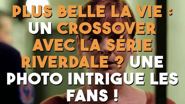 Plus belle la vie : un crossover avec la série Riverdale ? Cette photo intrigue tout le monde !