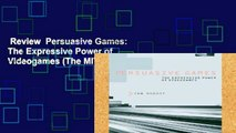 Review  Persuasive Games: The Expressive Power of Videogames (The MIT Press)