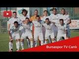 Bursaspor 4-1 Bursaspor U21 Antrenman maçı